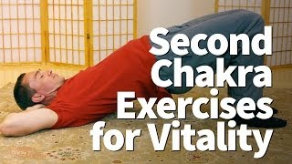 Quick Tips: Second Chakra Exercises for Vitality and Desire