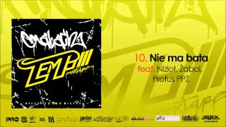 10  Małach Tempo Mxtp ft  Szajka Nizioł, Żabol, Profus PPZ   Nie ma bata