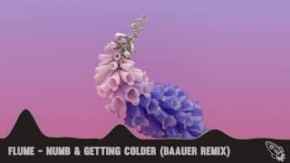 Flume - Numb & Getting Colder (ft. Kučka) [Baauer Remix]