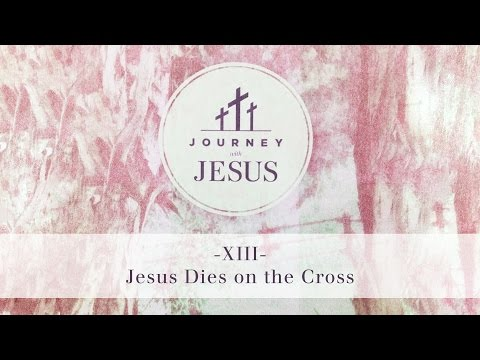 Journey With Jesus 360° Tour XIII: Jesus Dies on the Cross