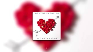 "Dizzy Dee x Pasika | ""All That I Need"" (Official Audio) 