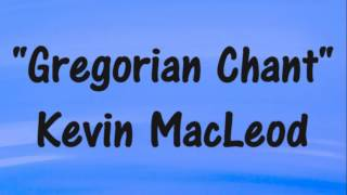 "Kevin MacLeod ""GREGORIAN CHANT"" - Relaxing Royalty-Free Music"