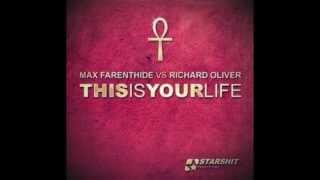 Max Farenthide vs Richard Oliver- This is your life (Radio edit)
