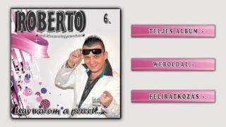Roberto - Asszony nélkül vagyok