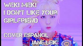 Weki Meki 위키미키 - I Don't Like Your Girlfriend Cover Español