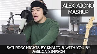 Saturday Nights by Khalid & With You by Jessica Simpson | Alex Aiono Mashup