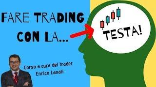 Fare Trading con la Testa, il nuovo corso di Enrico Lanati