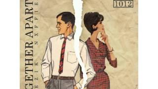 Eyezik - Together Apart (Feat. Nxffie) [Prod. Drake Connor]