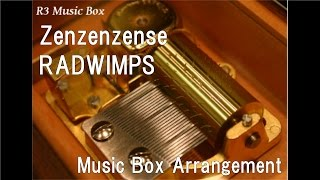 "Zenzenzense/RADWIMPS [Music Box] (Anime Film ""Your Name"" Theme Song)"