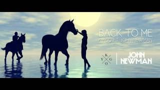 Kygo feat John Newman - Back To Me (Audio)(2016)