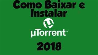 Tutorial: Como Baixar e Instalar  uTorrent 32/64 bits - 2018 Grátis