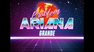 80's Remix: Problem - Ariana Grande