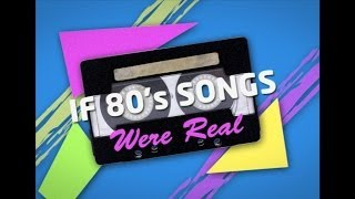 What If 80's Songs Were Real | Republic Of Telly