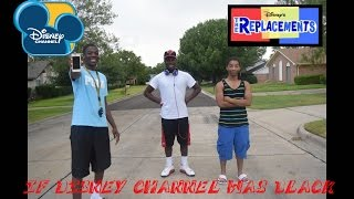 IF DISNEY CHANNEL WAS BLACK