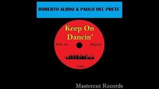 ROBERTO ALBINI & PAOLO DEL PRETE - KEEP ON DANCIN' (PROMO)