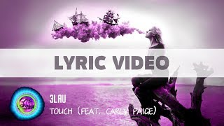 3LAU - Touch (feat. Carly Paige) [Lyric video][LYRIC VIDEO ONE LINE]