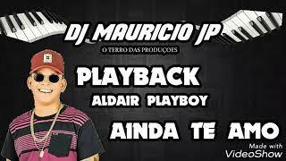 Base Ainda Te Amo Aldair playboy(playback)