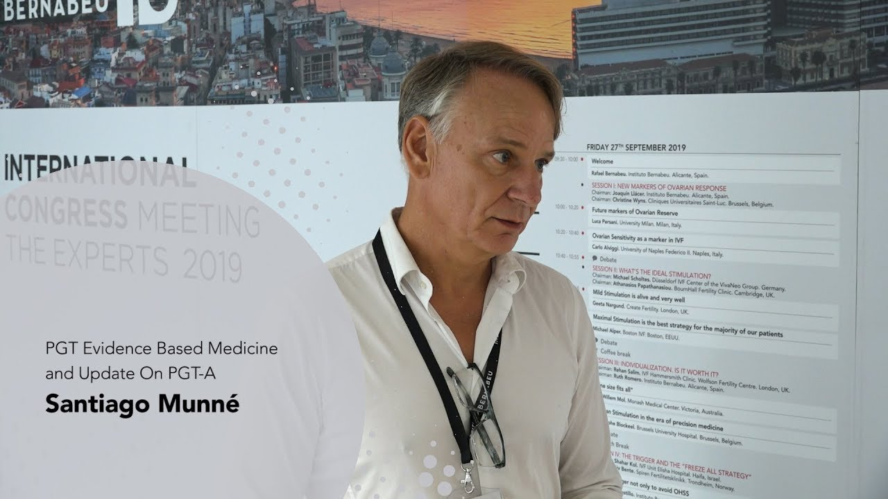 3rd Meeting the Experts: Santiago Munné. PGT Evidence Based Medicine And Update On PGT-A. Instituto Bernabeu