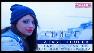 charly bell laisse couler