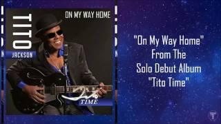 "Tito ""Poppa T"" Jackson ༺❤༻ On My Way Home ༺❤༻ Lyrics"