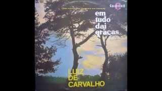 Em Fervente Oração, Luiz de Carvalho, 1963 Em Tudo Dai Graça
