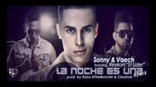 Sonny y Vaech Ft Reykon   La Noche Es Una Remix