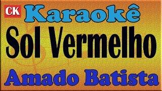 Amado Batista Sol Vermelho Karaoke