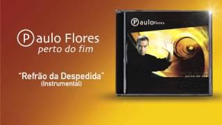 Paulo Flores - Refrão Da Despedida (Instrumental) (Official Audio) (2001)