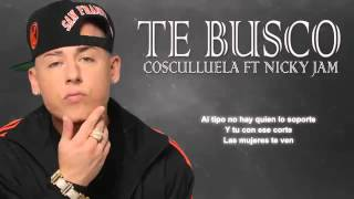 Te Busco -Nicky jam ft  Cosculluela (Letra 2015)