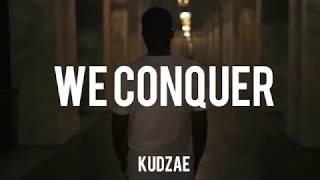 Kudzae - We Conquer  (Lyric Video)