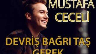 """Mustafa Ceceli - """"Derviş Bağrı Taş Gerek"""""""