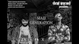 Mad Generation    Rapp Knight And AJ    Desi Squad 2018 (Explicit)