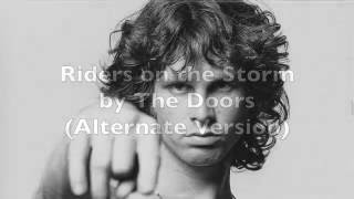 Riders on the Storm (alternate version) by The Doors