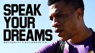 SPEAK YOUR DREAMS - Best Motivational Speech Video (Featuring Billionaire P.A.) width=