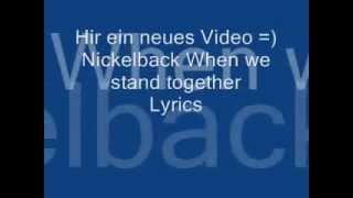 Nickelback When we stand together Lyrics