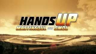 "MASTIKSOUL feat DMOL ""HANDS UP"" Official Music Video [HD]"
