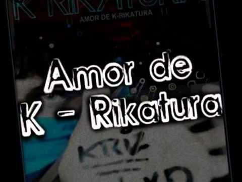 Amor De K de K Rikatura Letra y Video