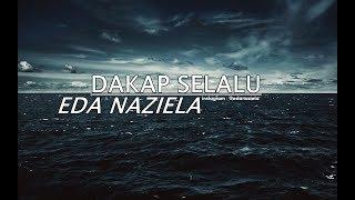 Dakap Selalu - Eda Naziela