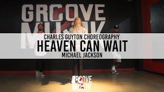 """Heaven can wait"" - Michael Jackson - Choreography by: Charles Guyton"