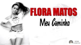 Flora Matos - Meu Caminho