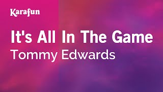 Karaoke It's All In The Game - Tommy Edwards *