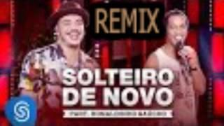 (REMIX) Wesley Safadão Part Ronaldinho Gaúcho - Solteiro de Novo