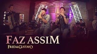 Fred & Gustavo - Faz Assim (EP Eu Tô Com Você)