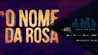 Haikaiss - Nome da Rosa (VIDEOLYRIC OFICIAL)