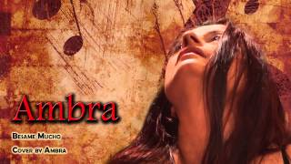 Ambra   Besame Mucho   Cover