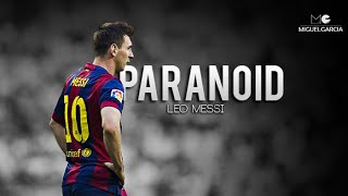 Lionel Messi - PARANOID | Ready for 2016 - HD