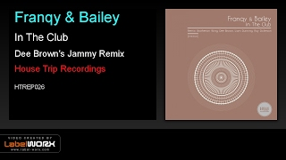 Franqy & Bailey - In The Club (Dee Brown's Jammy Remix) [House Trip Recordings]