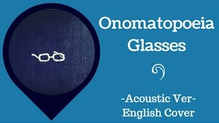 【B.a.D】オノマトペメガネ/Onomatopoeia Glasses - Acoustic Ver.【ENGLISH COVER】