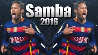Neymar - SAMBA | Skills & Goals & Dances | 2016 HD