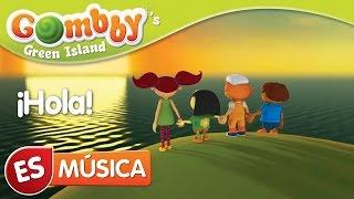 Música - ¡Hola! - Canta y Baila con Gombby en Español - Gombby´s Green Island